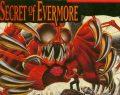 Secret of Evermore – Super Nintendo